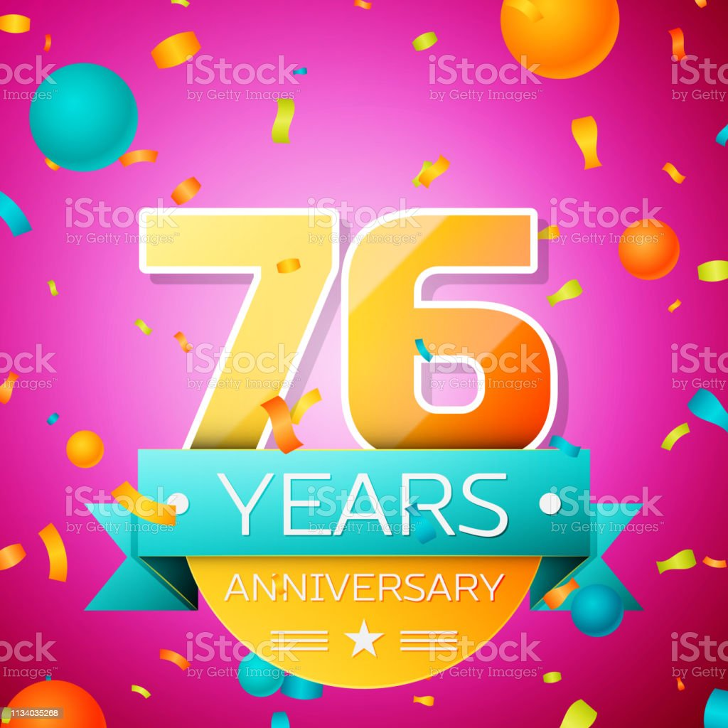 Realistic Seventy Six Years Anniversary Celebration Design Banner Gold Numbers And Cyan Ribbon Balloons Confetti On Pink Background