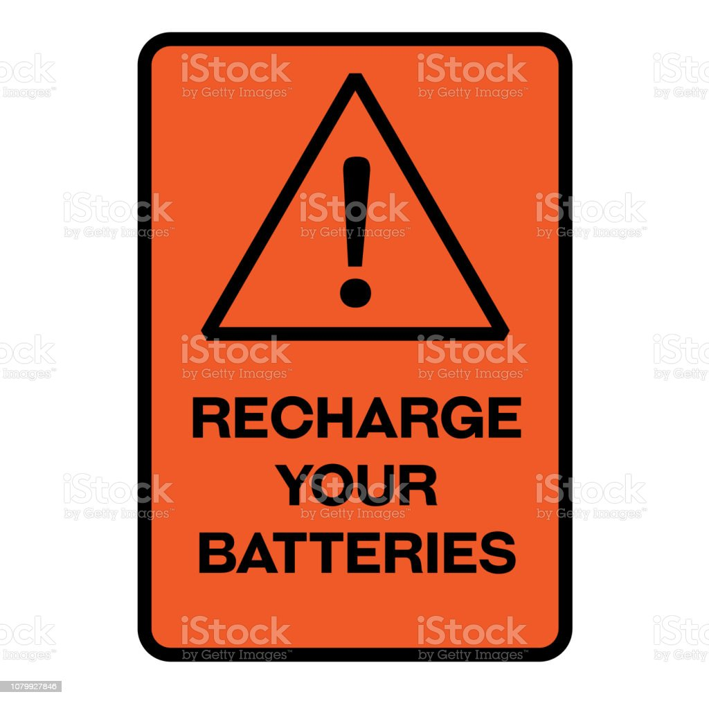 Recharge Your Batteries Warning Sign Stock Illustration