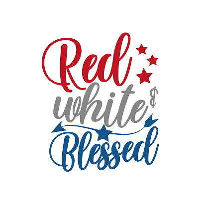 Red White and Blessed - Happy Independence Day, lettering design illustration.