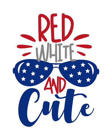 Red White and Cute saying with sunnglasses. Happy Independence Day, lettering design illustration.