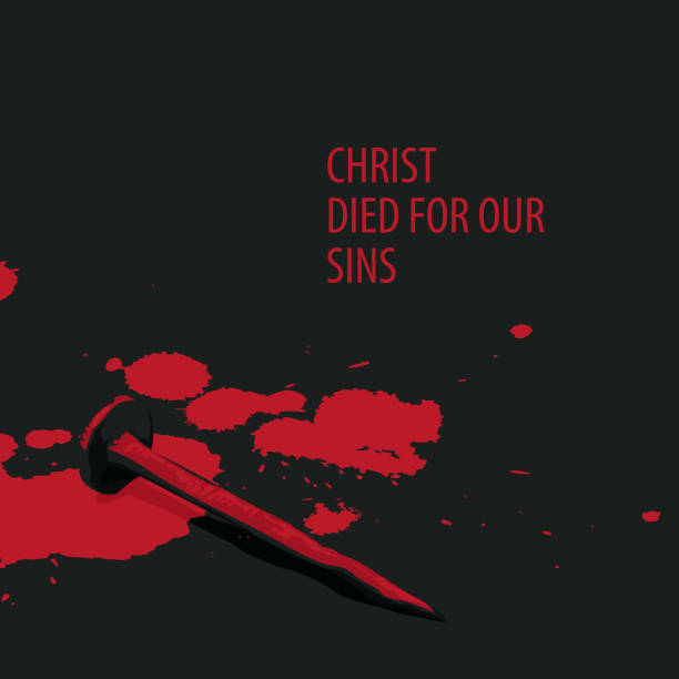 Religious banner with nail and drops of blood Vector religious illustration or banner with words Christ died for our sins, with nail and drops of blood on the black background seven deadly sins stock illustrations