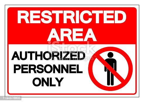Restricted Area Authorized Personnel Only Symbol Sign, Vector Illustration, Isolate On White Background Label. EPS10