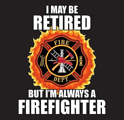 Retired Always a Firefighter Design