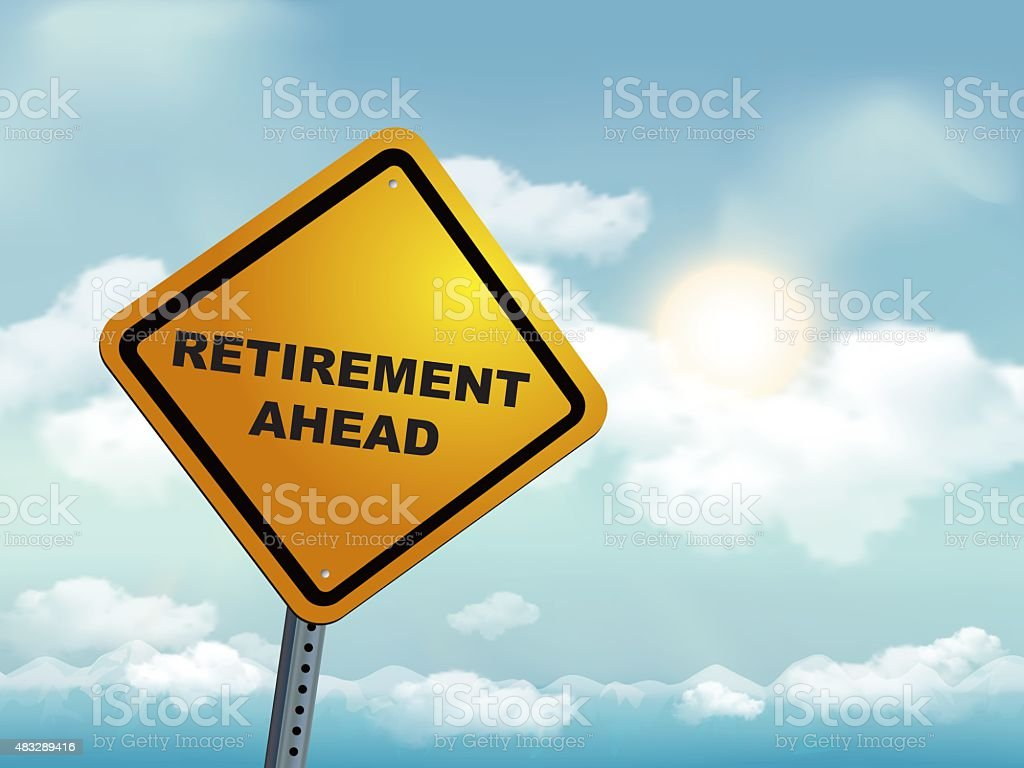 Retirement Ahead - Road Warning Sign vector art illustration