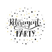 Retirement party. lettering. Hand drawn design.