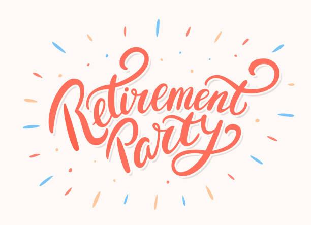 ilustrações, clipart, desenhos animados e ícones de festa de aposentadoria. rotulação do vetor. - aposentadoria