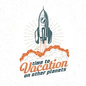 Vacation retro emblem, poster with flying up rocket. Start spaceship. Retro texture on a separate layer.