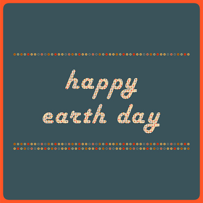 """Retro """"Happy Earth Day"""" Text with Flower Pattern"""