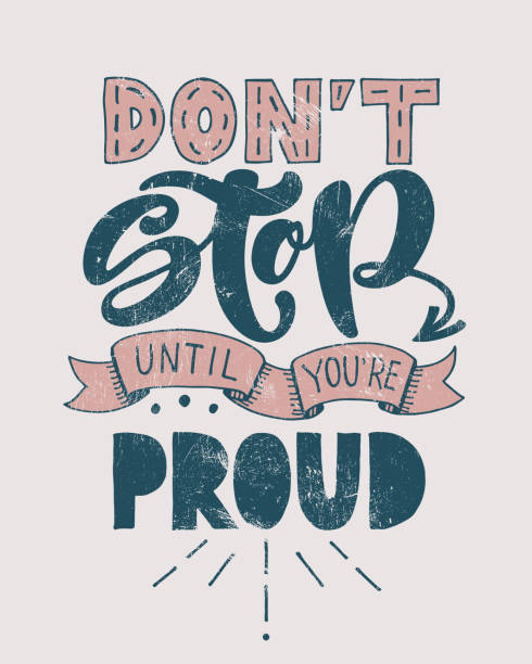Retro motivational quote. Don't stop until you're proud . Vector illustration. Hand written lettering design. Poster or vintage banner. Sketch style calligraphy. Retro motivational quote. Don't stop until you're proud . Vector illustration. Hand written lettering design. Poster or vintage banner. Sketch style calligraphy. inspirational quotes stock illustrations