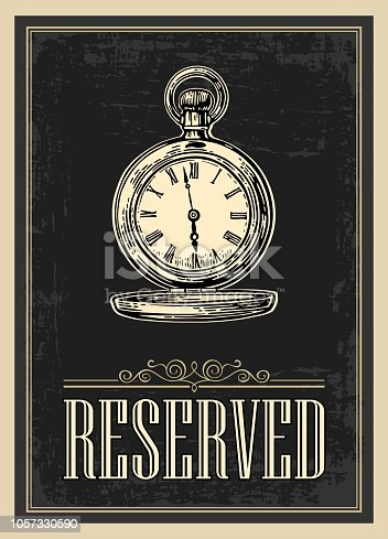 istock Retro poster - The Sign reservation in Vintage Style with antique pocket watch. Vector engraved illustration isolated on dark background.   For bars, restaurants, cafes, pubs. 1057330590