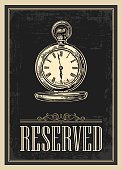 Retro poster - The Sign reserved in Vintage Style with antique pocket watch. Vector engraved illustration isolated on dark background. For bar, restaurans, cafs, pub