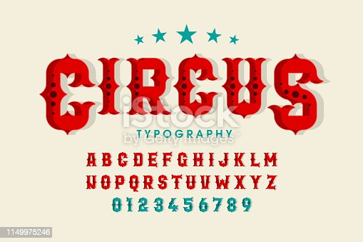 Retro style circus font, alphabet letters and numbers vector illustration