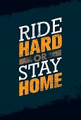 Ride Hard Or Ride Home. Creative Vector Bike Motivation Quote Banner On Grunge Distressed Background.