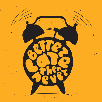 ringing alarm clock with light texture and lettering about better late then never. Time vector Concept illustration.
