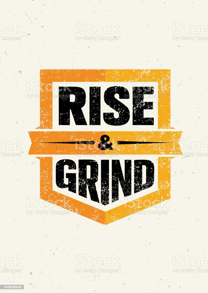 Rise And Grind. Workout and Fitness Sport Motivation Quote. Creative Vector Typography Strong Banner Concept vector art illustration