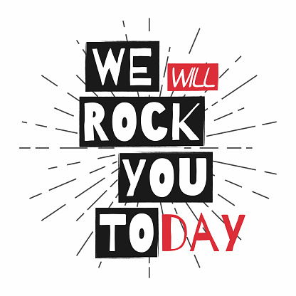 Rock festival poster. Slogan graphic for t shirt. We will rock you today.