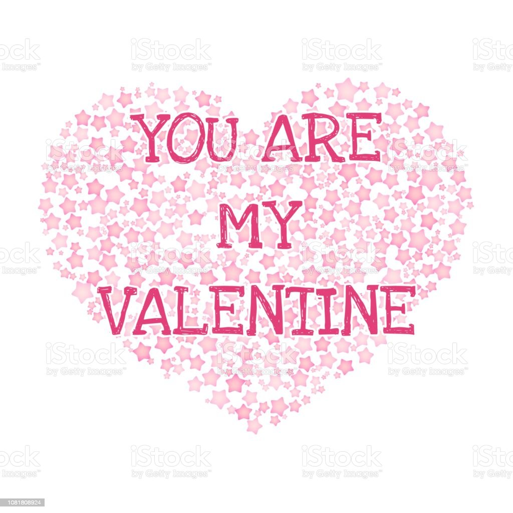 Romantic card for Valentines Day. You are my Valentine text in a hearth shaped frame of pink stars. Vector card vector art illustration