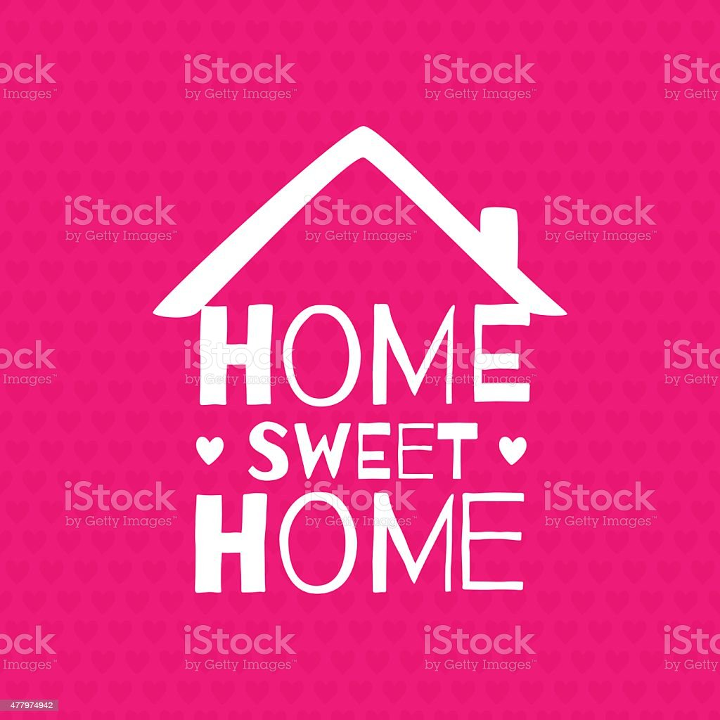 Romantic greeting card. 'Home. Sweet home' vector art illustration