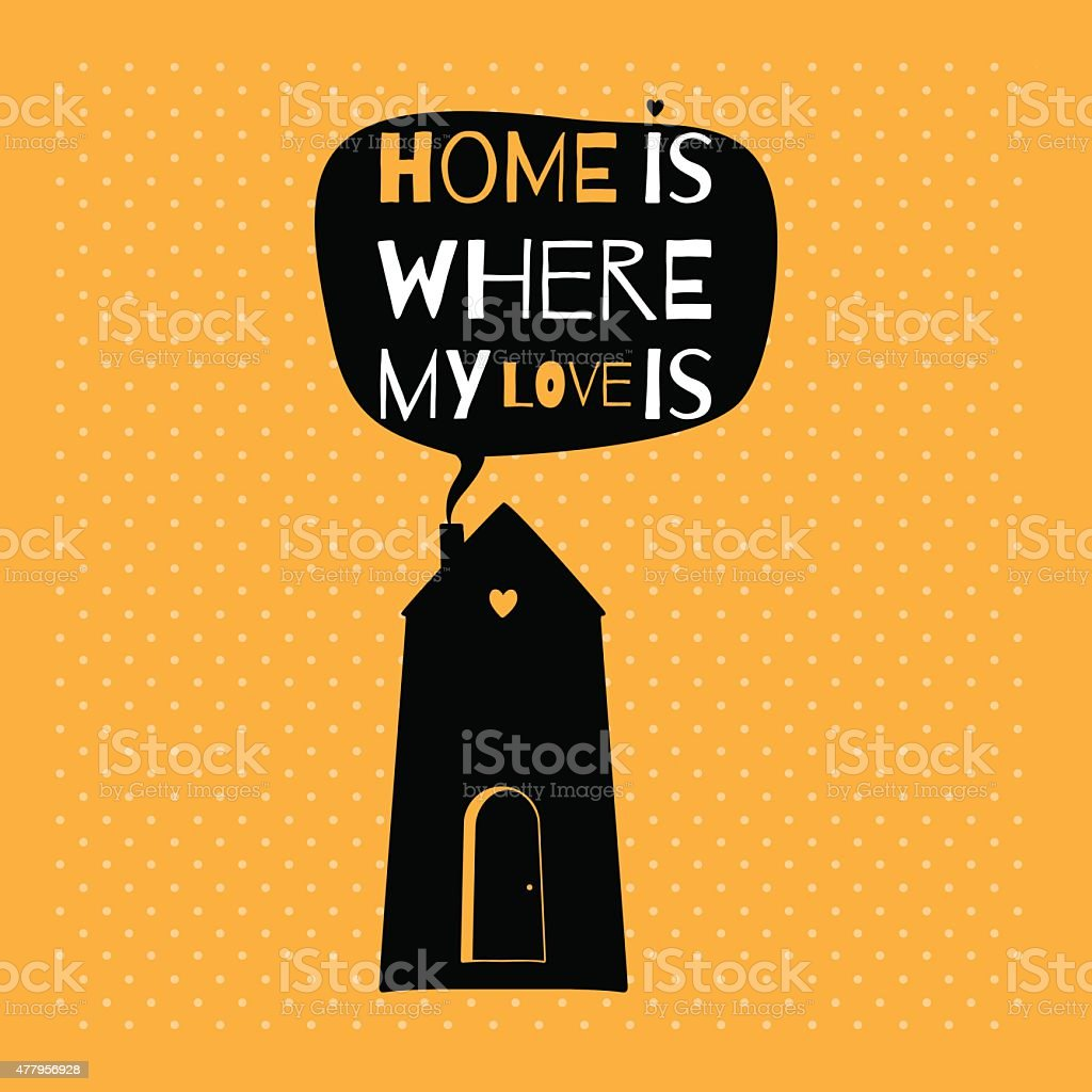 Romantic greeting card with quote about home and love. vector art illustration