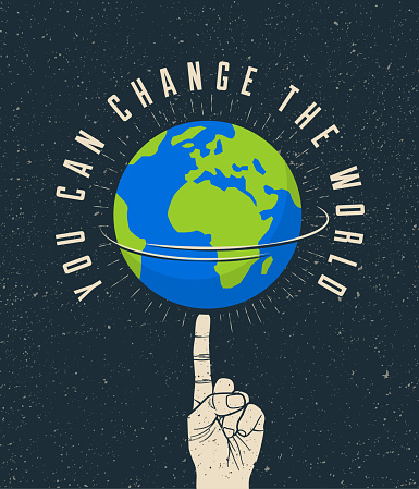 Rotated Earth planet on the finger with You Can Change The World caption. Motivation poster concept. Vector illustration.