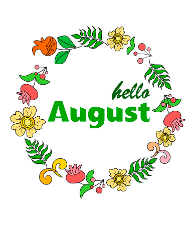 round frame of flowers with the inscription hello August