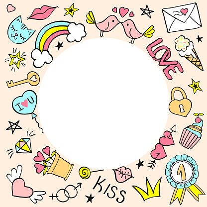 Round frame with hand drawn girly doodles for valentines day, birthday cards.