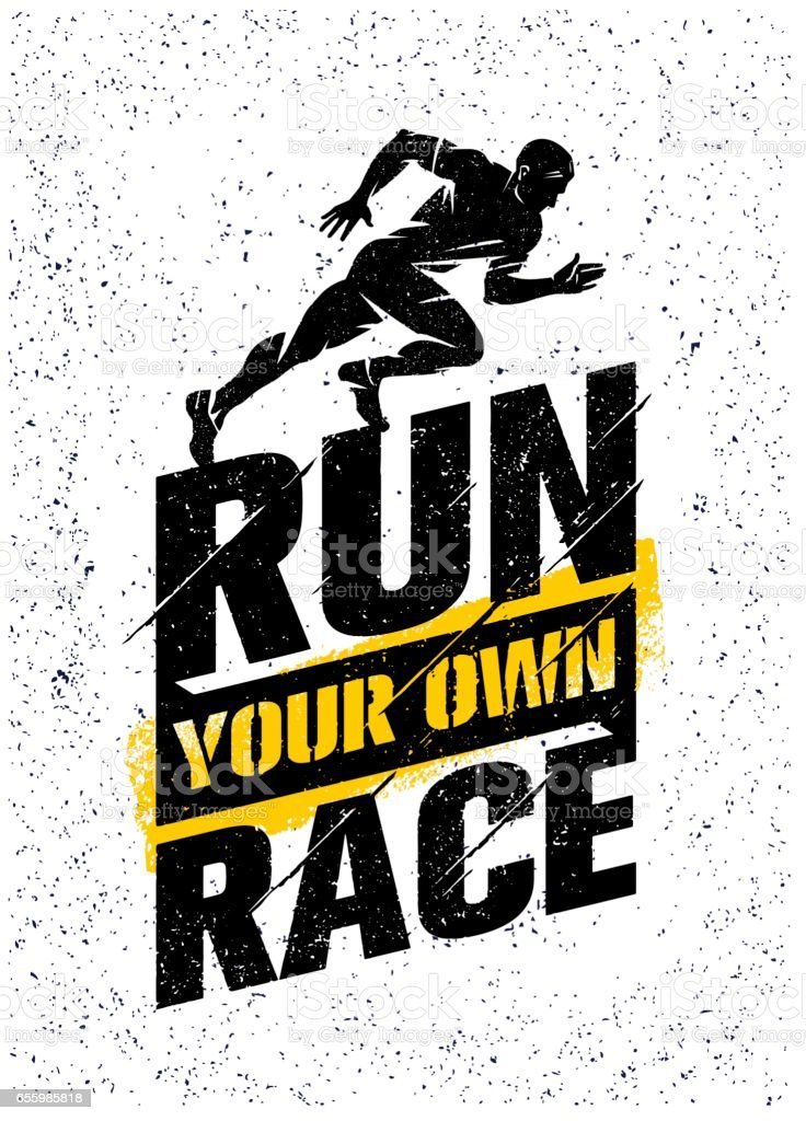 Run Your Own Race. Inspiring Active Sport Creative Motivation Quote Template. Vector Rough Typography Banner Design vector art illustration