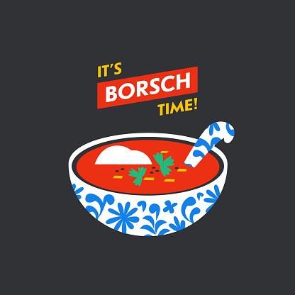 Russian traditional soup borsch. It s borsch time card. Beetroot borscht. Russian menu. Posters, sticker t-shirt print