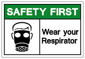 Safety First Wear Your Respirator Symbol Sign, Vector Illustration, Isolate On White Background Label. EPS10