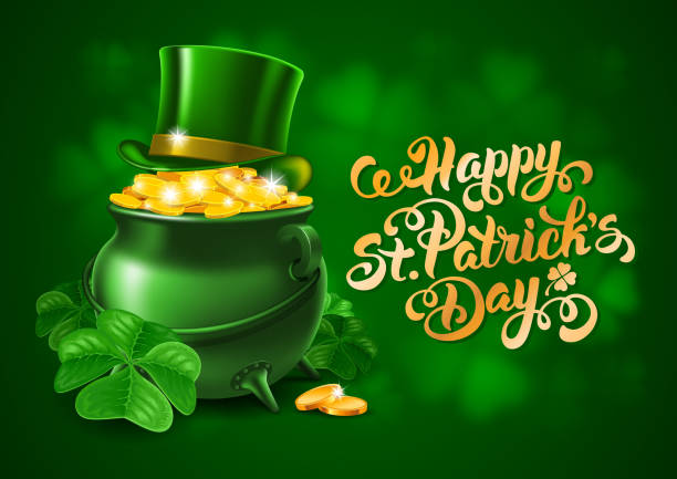 Saint Patricks Day Greeting Design Saint Patricks Day Card Design with Treasure of Leprechaun, Pot Full of Golden Coins, Green Top Hat and Shamrock on Blurred Green Background. Calligraphic Lettering Inscription Happy St Patricks Day. Vector Illustration. irish culture stock illustrations