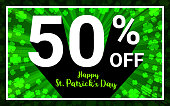 50% OFF Sale Happy St.Patrick Day. White color 3D text and black shadow on green shamrocks  4 leaf clover background design. Discount special offer promo concept vector illustration.