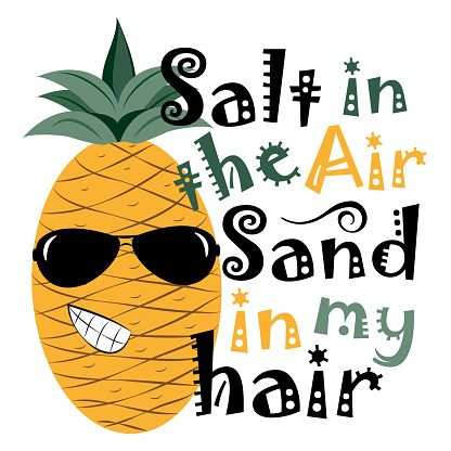 Salt In The Air Sand In My Hair - funny slogan with cool pineapple.