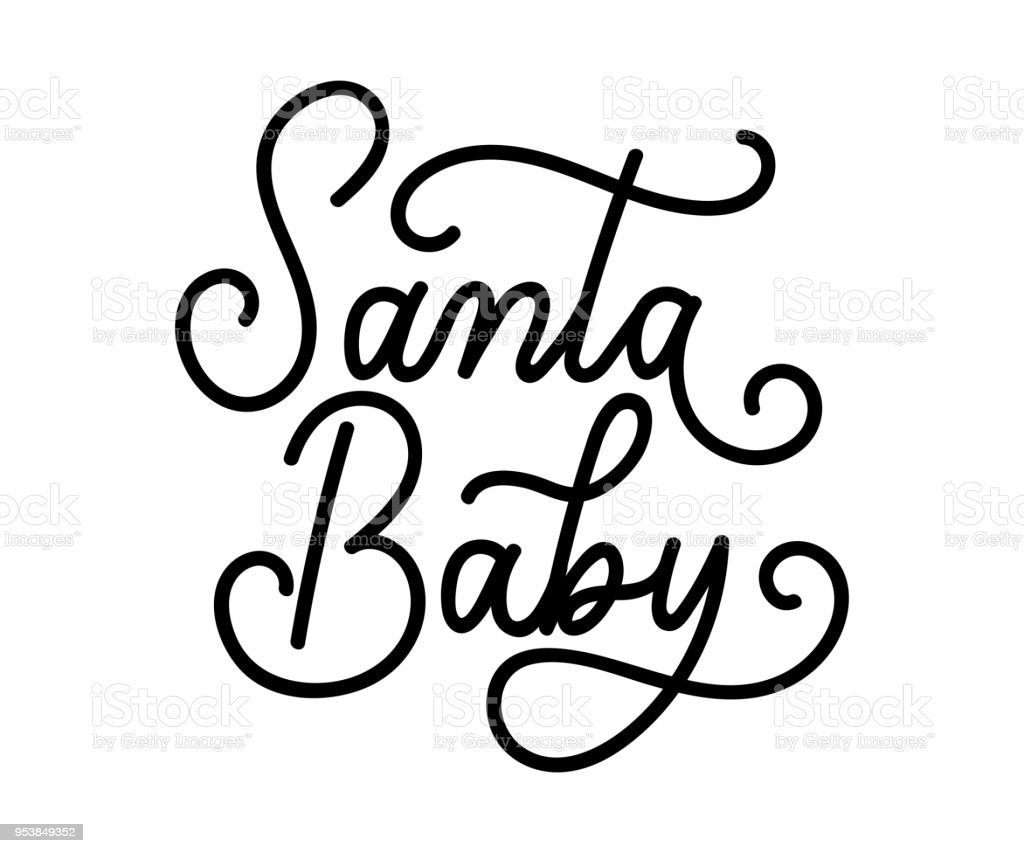 Santa Baby Christmas Inspirational Quote Isolated On White Background.  Royalty Free Santa Baby Christmas