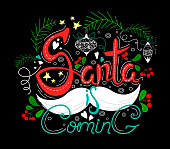 Santa is comming Lettering made in unique style on black background. Handdrawn design. Stars, decorations, leaves and berries with a mustache.