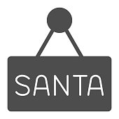 Santa sign solid icon, Christmas concept, door plank icon on white background, Santa door metal sign in glyph style for mobile concept and web design. Vector graphics