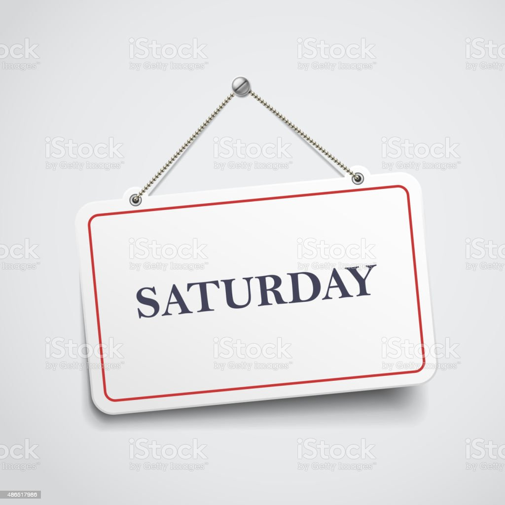 Saturday hanging sign vector art illustration