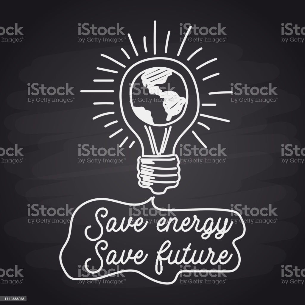 save energy save future with chalk font style for go green concept....