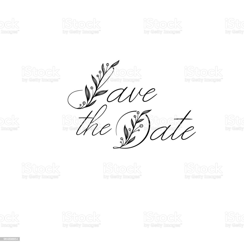 Save the Date hand lettering inscription. Modern Calligraphy Greeting Card. Vector. Isolated on White Background royalty-free save the date hand lettering inscription modern calligraphy greeting card vector isolated on white background stock vector art & more images of art
