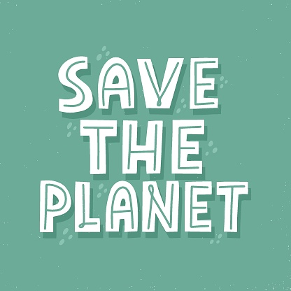 Save the planet quote. HAnd drawn vector lettering for poster, banner, flyer, t shirt. Earth day concept