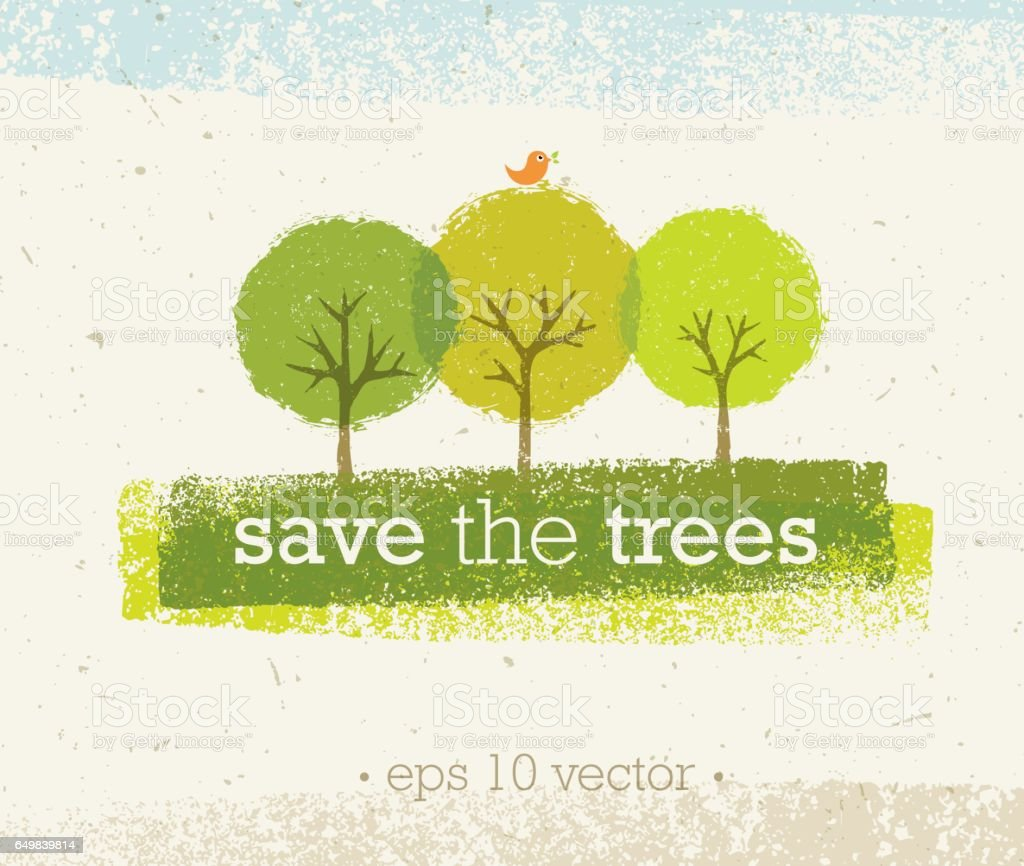 Save The Trees Rough Eco Illustration On Paper Background