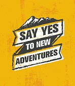 Say Yes To New Adventures. Outdoor Extreme Motivation Quote