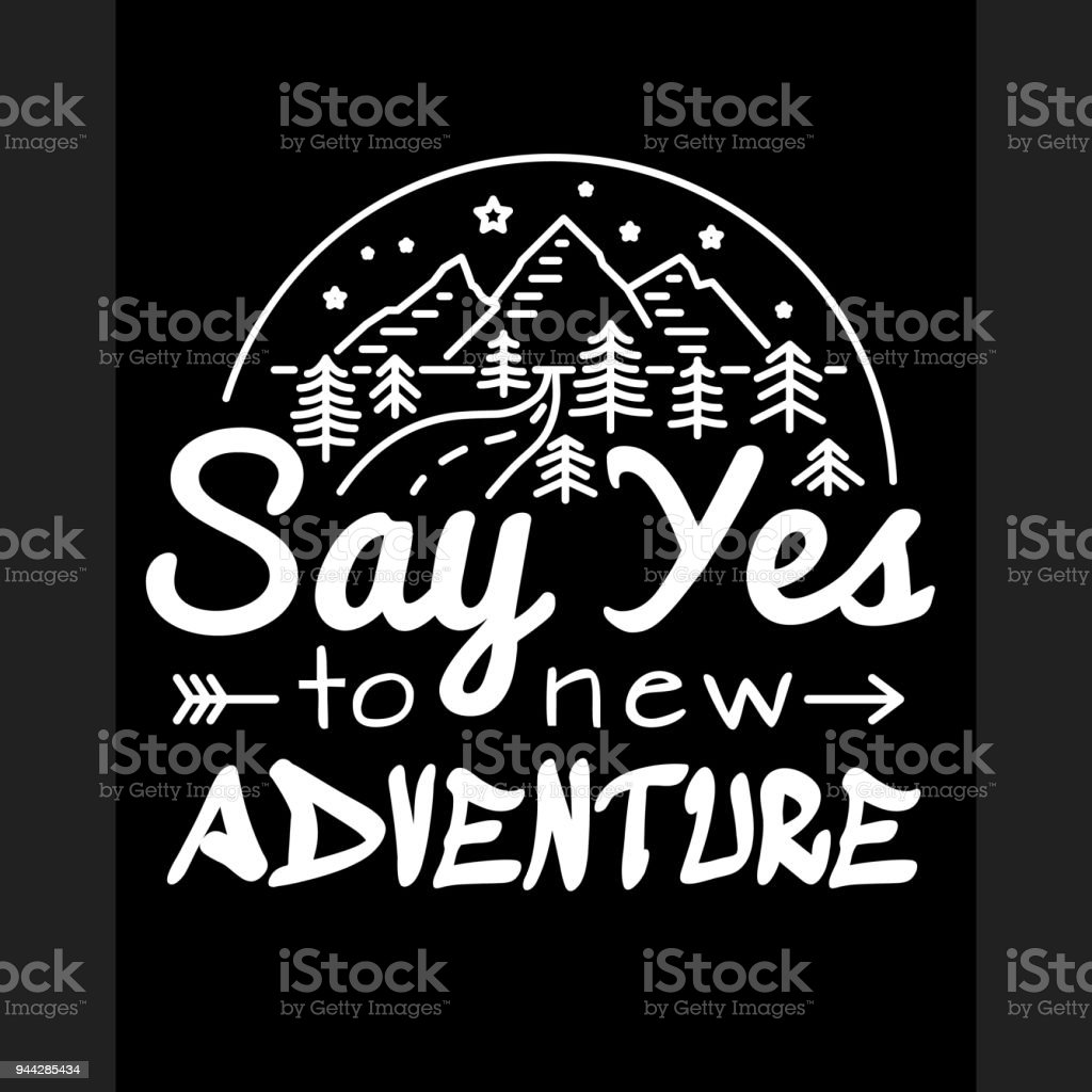 Say Yes To New Adventures Slogan To Print Tshirts Design Template