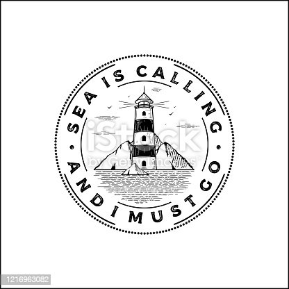 Hand drawn badge with lighthouse and inspirational text Sea is calling and i must go Vector illustration