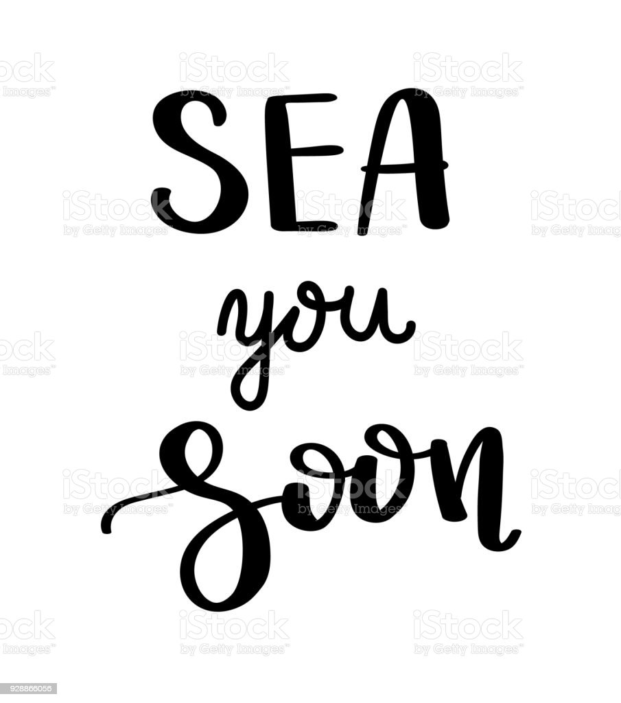 Sea You Soon Summer Quote Handwritten For Holiday Greeting Cards