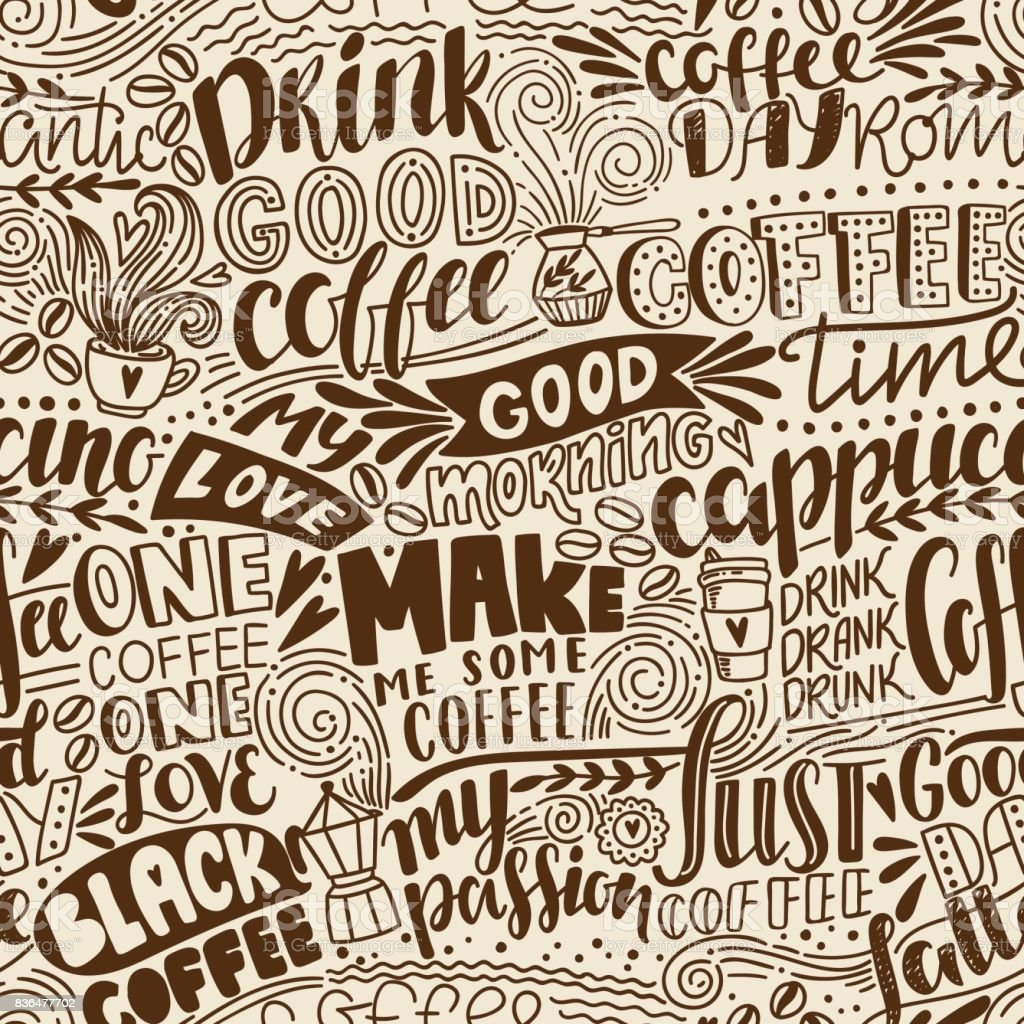 Seamless lettering coffee pattern with quotes. Hand drawn vector illustration vector art illustration