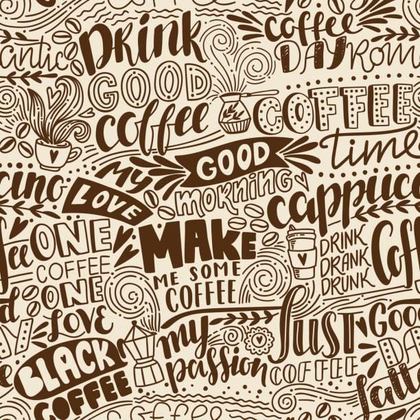 ilustrações de stock, clip art, desenhos animados e ícones de seamless lettering coffee pattern with quotes. hand drawn vector illustration - coffe shop