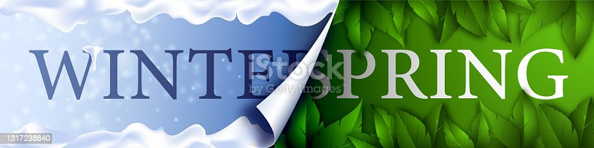 istock Season banner. The calendar page turns over and spring begins. Snow and snowflakes turning into blossoming green leaves. Winter is over, spring has begun. 1317238840