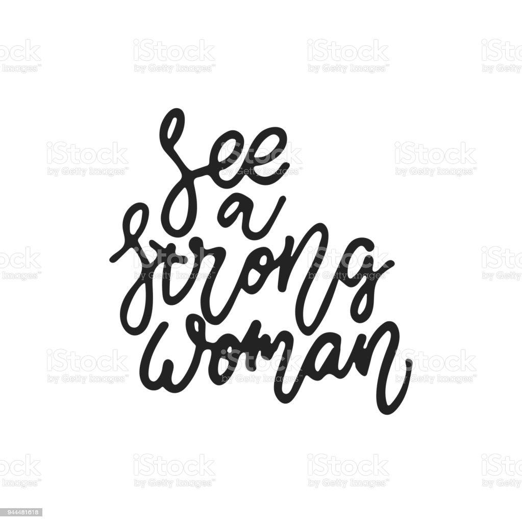 Voorkeur Zie Een Sterke Vrouw Hand Getrokken Feminisme Belettering Zin @SK62