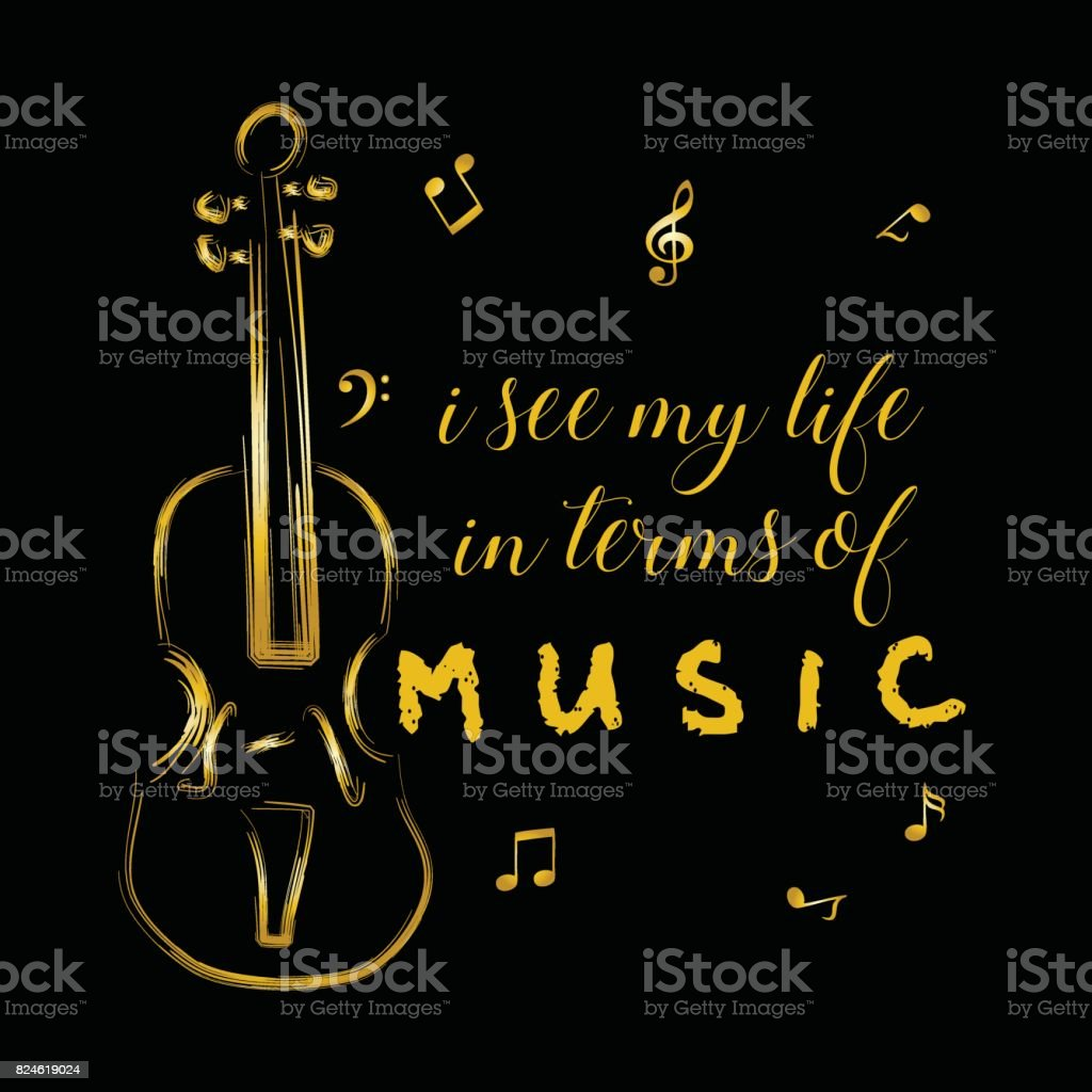 I See My Life In Terms Of Music Inspirational Motivating Quotes By