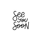 See you soon quote lettering. Calligraphy inspiration graphic design typography element. Hand written postcard. Cute simple black vector sign